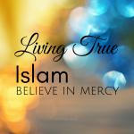 Living True Islam Negates Violent Extremism